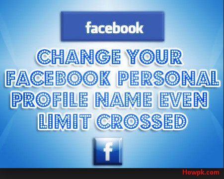 how to change your name on facebook after limit [howpk.com]