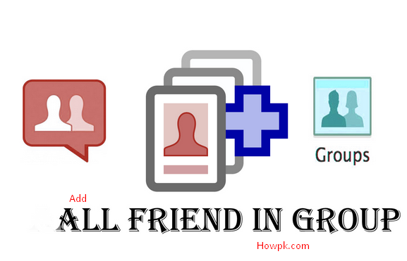 How to add all friends to facebook group at once | HowPk