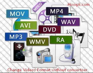 How to change Video Format without Converter [howpk.com]