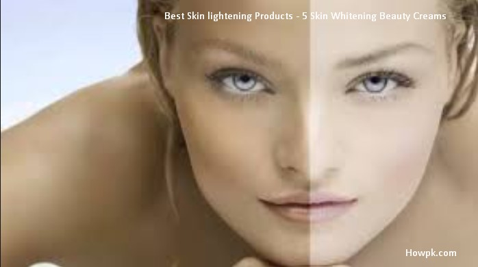 Best Skin lightening Products - 5 Skin Whitening Beauty Creams for men and women [howpk.com]