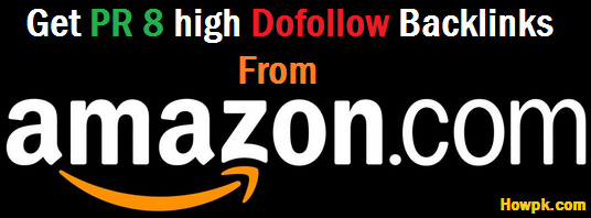 how to get dofollow backlink from Amazon - PR 8 Backlinks [howpk.com]