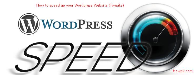How to speed up your WordPress Website 5 Tweaks - HowPk